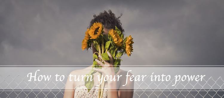 how to run your fear into power
