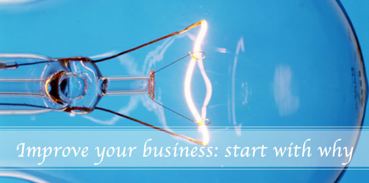 Improve your business by starting with why | 40plusstyle.com