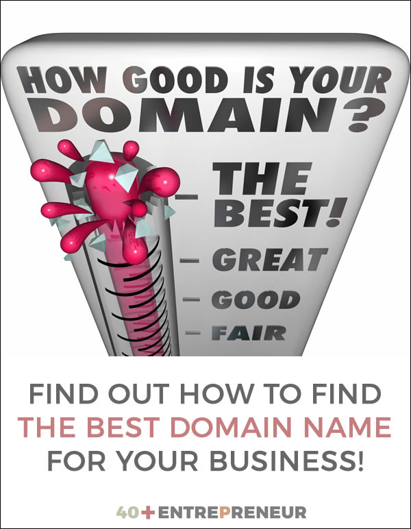 How good is your domain? Find out how to find the BEST domain for your online business! | 40plusentrepreneur.com