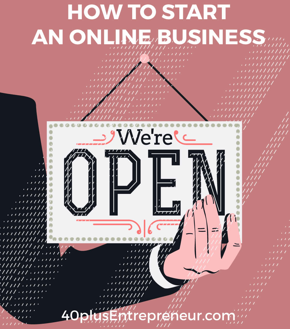 How to start an online business | 40plusentrepreneur.com