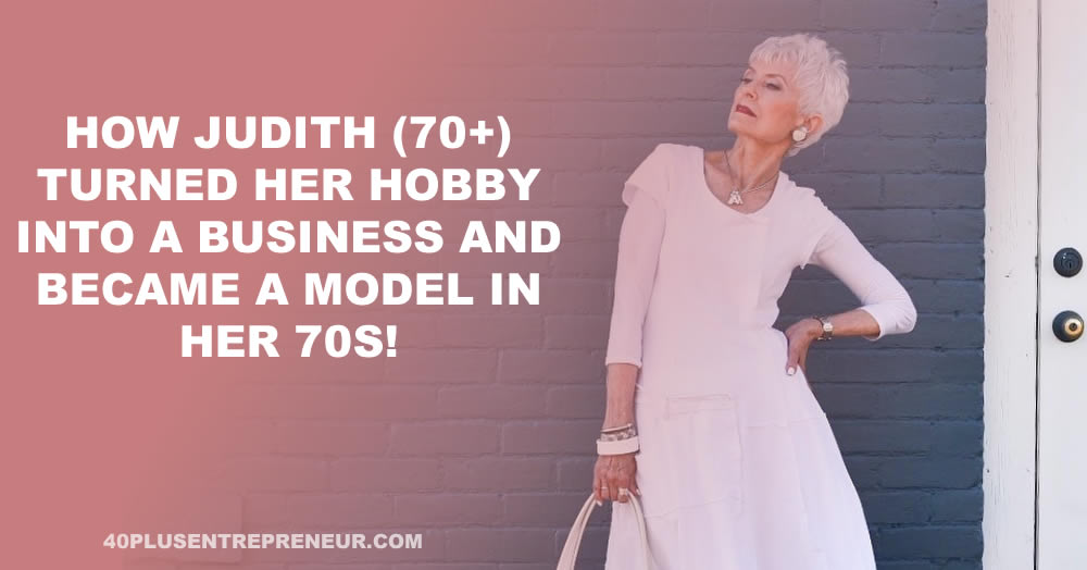 How to become a model over 50 | 40plusentrepreneur.com