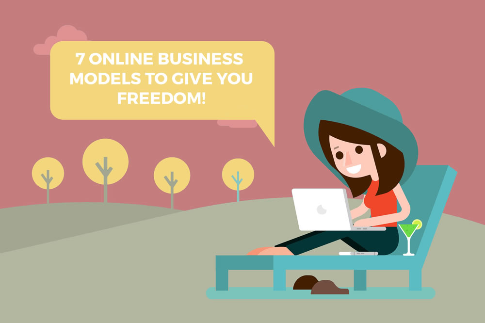 7 online business models that give you freedom