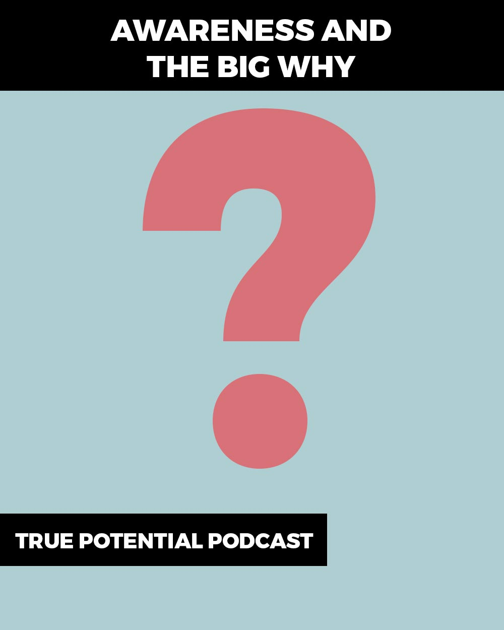 Awareness and the big why - how to find the purpose behind what you do - find your why